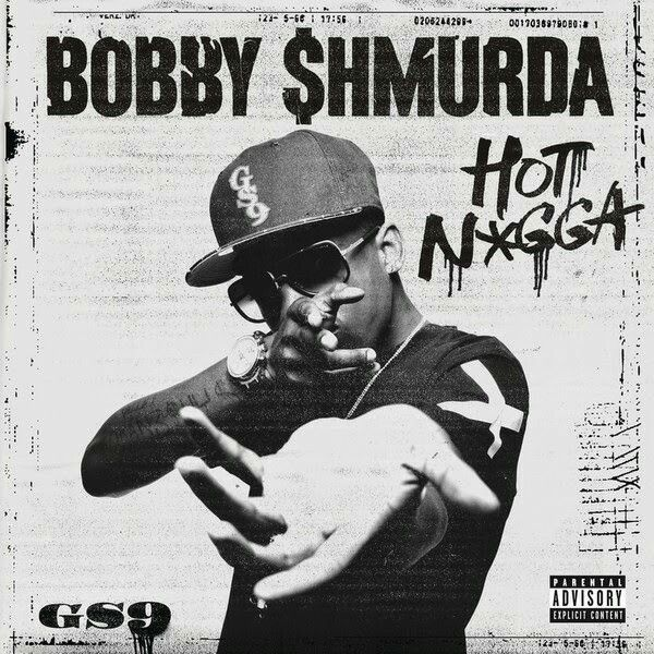 Bobby Shmurda - Hot N!gga (About a week ago)