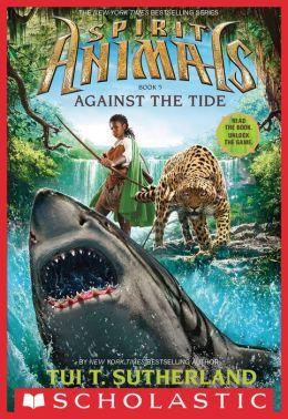 Against the Tide (Spirit Animals Series#5)