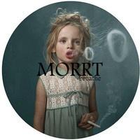 $$$ RAISE DA ROOF #WHATDIRT $$$ MORRT - Breathe by MORRT on SoundCloud