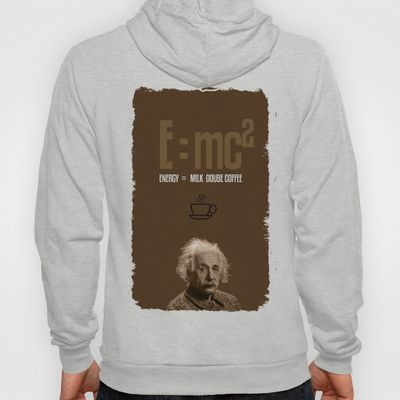 e=mc2, energy, milk, coffee Hoody by VINSPIRO - $42.00