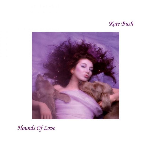 Kate Bush - Hounds of Love ... really, one of the best albums of the 80s