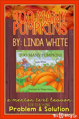 Using mentor texts helps our students understand important literacy concepts. Too Many Pumpkins is a fun book to help students with problem and solution.