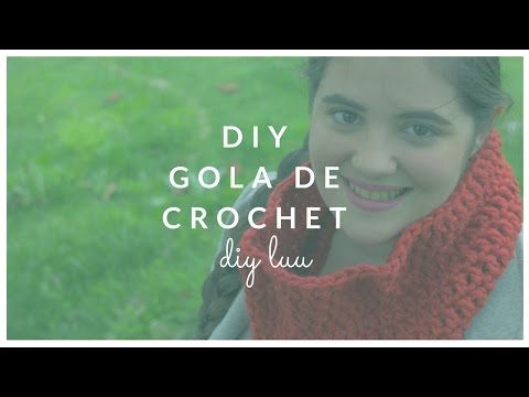 DIY Gola de crochet | diyluu - YouTube