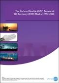 The Carbon Dioxide (CO2) Enhanced Oil Recovery (EOR) Market 2012-2022