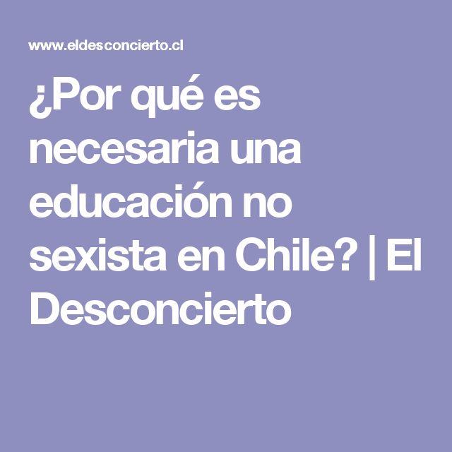 ¿Por qué es necesaria una educación no sexista en Chile? | El Desconcierto
