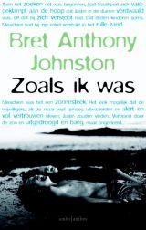 De scriptor: Bret Anthony Johnston - Zoals ik was