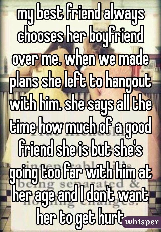 Me for friend left my my boyfriend best Why I
