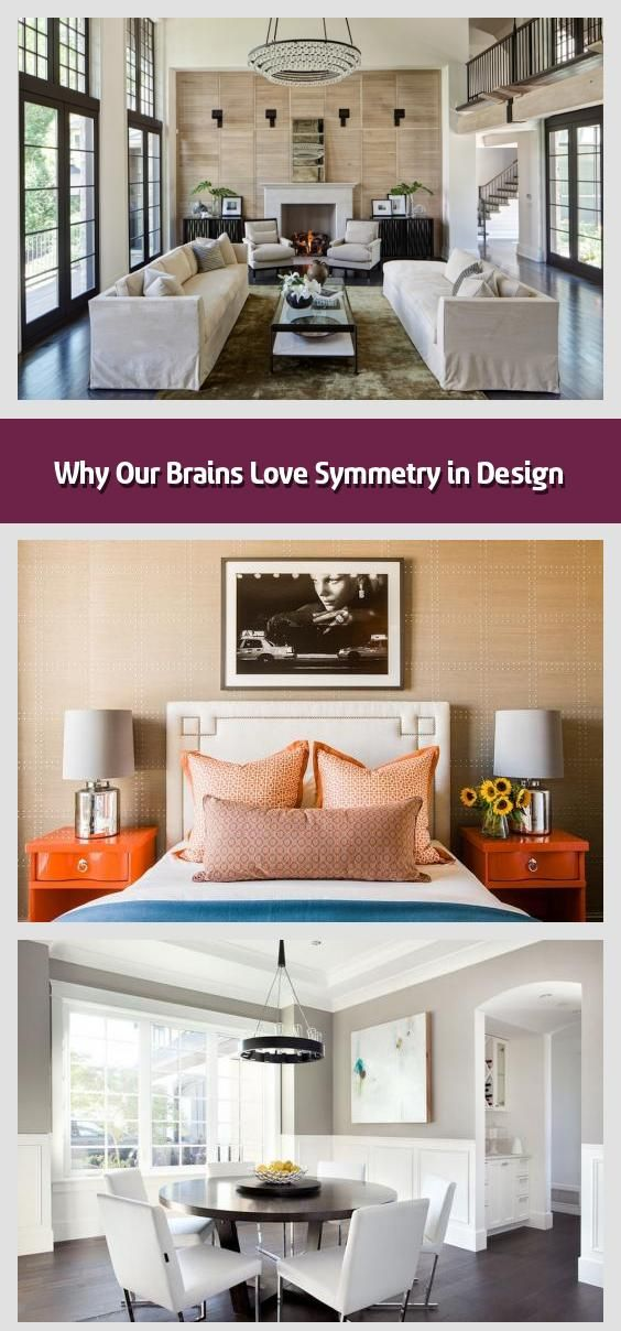 Why Our Brains Love Symmetry In Design Use Balance To Help Bring A Balanced Look To Your Interiors Image Via Cu In 2020 Best Interior Design Best Interior Design