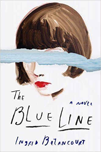 The Blue Line: A Novel by Ingrid Betancourt | http://www.amazon.com/Blue-Line-Novel-Ingrid-Betancourt/dp/1594206589/ref=sr_1_41?s=books&ie=UTF8&qid=1447952226&sr=1-41&refinements=p_30:penguin+press