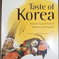 Taste of Korea: Korean Cuisine Full of Wisdom and Nature by korean Spirit & Culture, PDF 0979726395, topcookbox.com