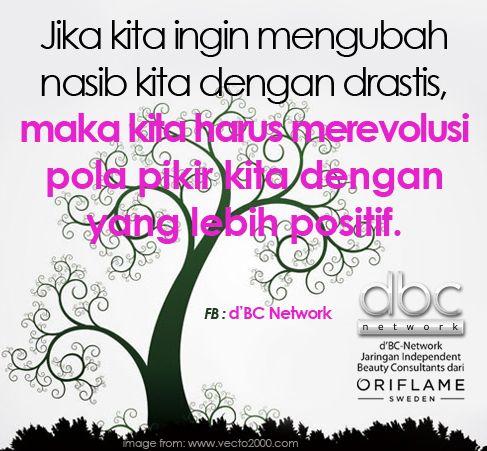 Jika kita ingin mengubah nasib kita dengan drastis, maka kita harus merevolusi pola pikir kita dengan yang lebih positif. #dBCNQuote #QuoteImage