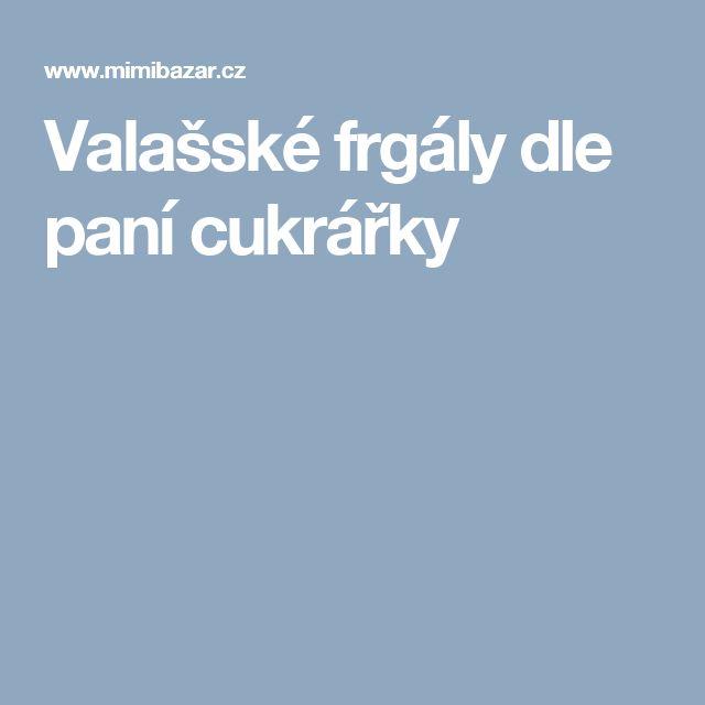 Valašské frgály dle paní cukrářky