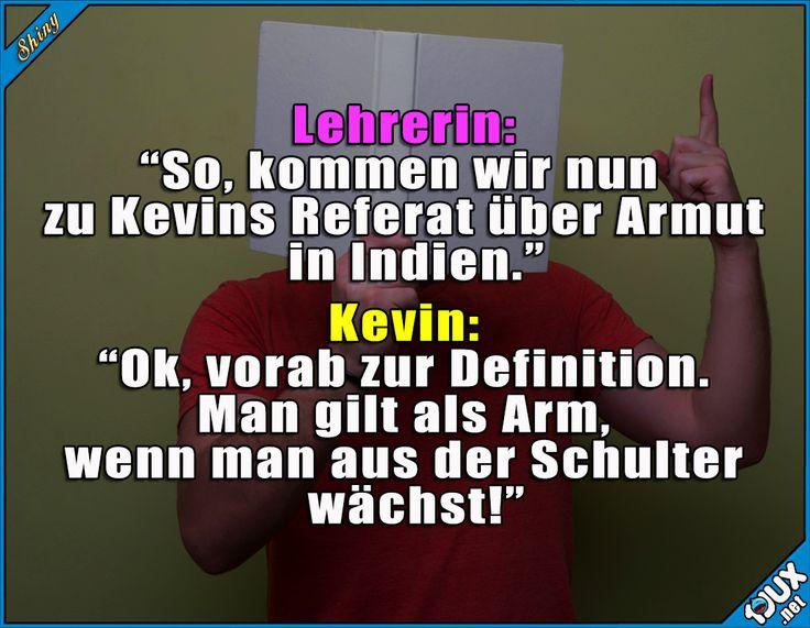 Er war stets bemüht ^^' #Referat #Kevin #Schule #peinlich #Armut #lustigeSprüche #lustig #lustigeBilder