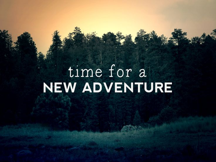 Time for a new adventure