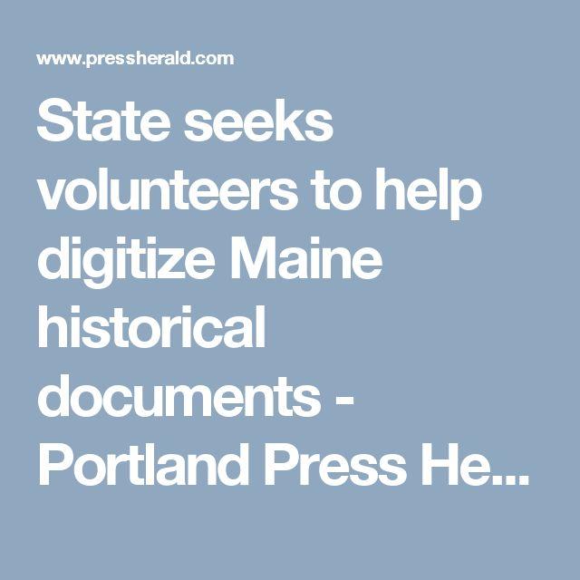 State seeks volunteers to help digitize Maine historical documents - Portland Press Herald.
