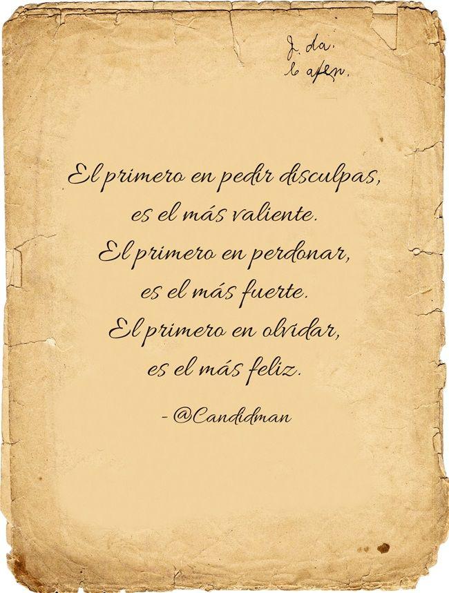 """""""El primero en pedir disculpas, es el más valiente. El primero en perdonar, es el más fuerte. El primero en olvidar, es el más feliz."""" #Citas #Frases @Candidman"""