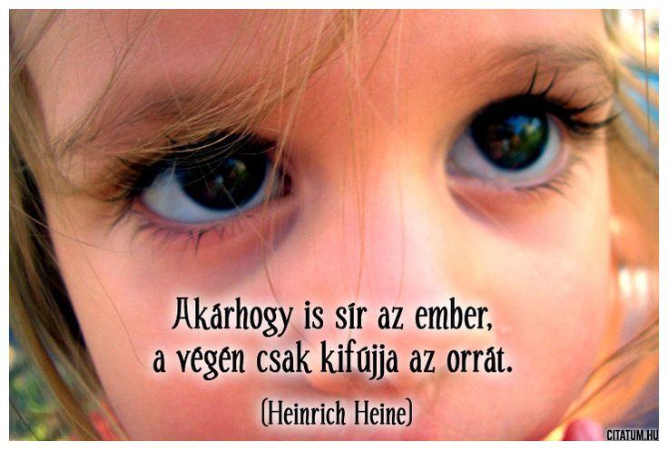 Heinrich Heine vigasztaló gondolata a sírásról.