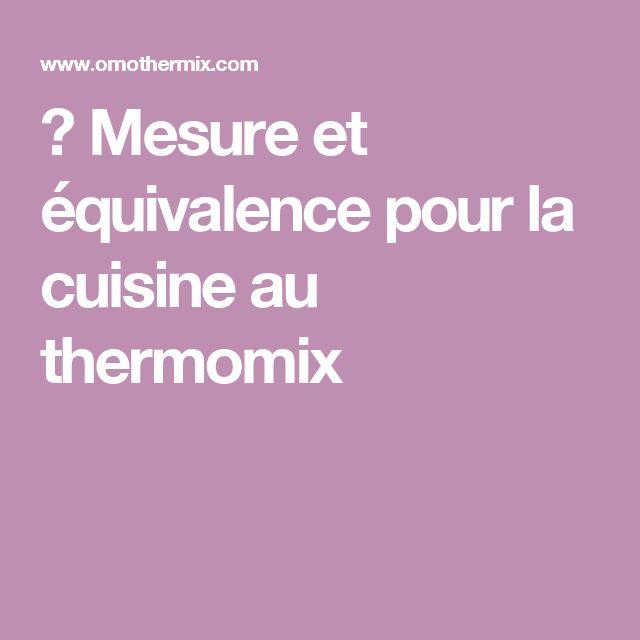 ▷ Mesure et équivalence pour la cuisine au thermomix