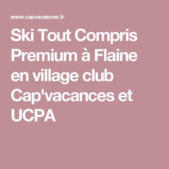 Ski Tout Compris Premium à Flaine en village club Cap'vacances et UCPA