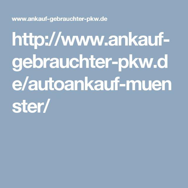 http://www.ankauf-gebrauchter-pkw.de/autoankauf-muenster/