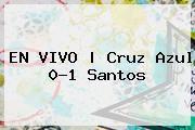 http://tecnoautos.com/wp-content/uploads/imagenes/tendencias/thumbs/en-vivo-cruz-azul-01-santos.jpg Cruz Azul vs Santos. EN VIVO | Cruz Azul 0-1 Santos, Enlaces, Imágenes, Videos y Tweets - http://tecnoautos.com/actualidad/cruz-azul-vs-santos-en-vivo-cruz-azul-01-santos/