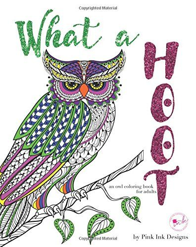 What A Hoot An Adult Coloring Book By Pink Ink Designs