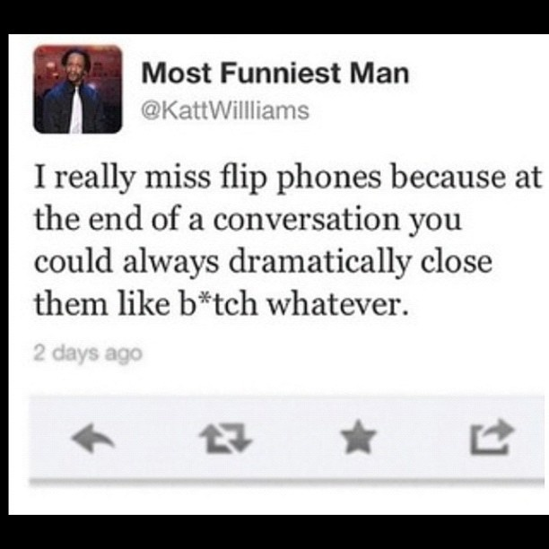 Kat Williams hahahah right! now all i can do it press the END button hard and gently throw my phone on something soft...