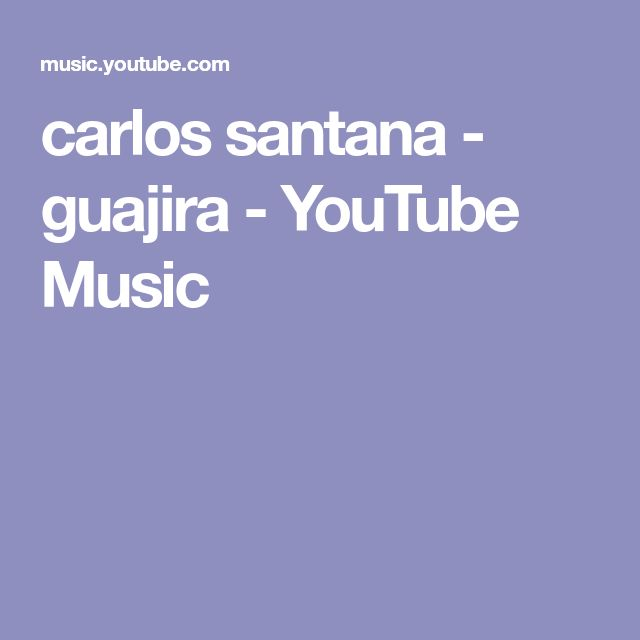carlos santana - guajira - YouTube Music