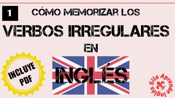 Aprende unos trucos mnemotécnicos para memorizar los verbos irregulares en inglés. Al final de la serie tienes el PDF de los verbos GRATIS.