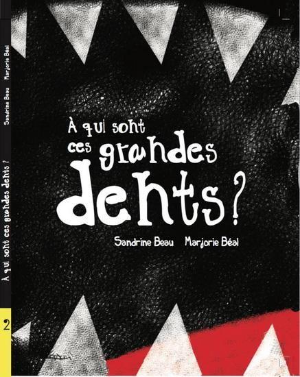 SANDRINE*BÉAL MARJORIE BEAU : À qui sont ces grandes dents ?   Archambault.ca