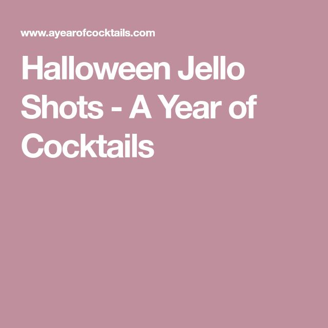 Halloween Jello Shots - A Year of Cocktails