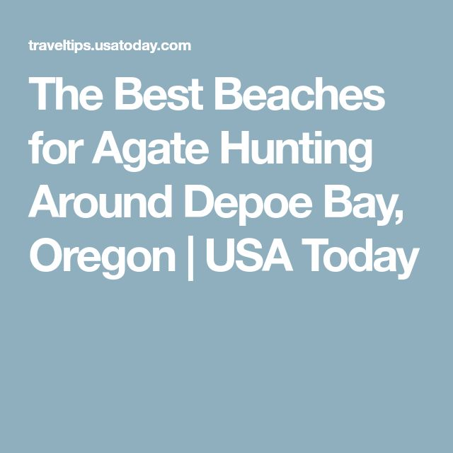 The Best Beaches for Agate Hunting Around Depoe Bay, Oregon | USA Today
