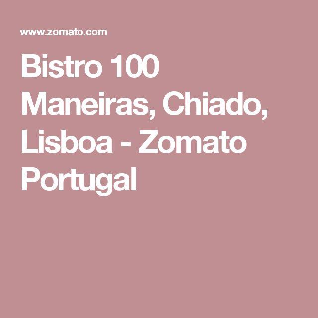 Bistro 100 Maneiras, Chiado, Lisboa - Zomato Portugal