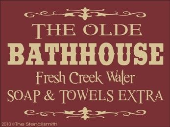 1082 - The Olde Bathhouse-The Olde Bathhouse stencil country primitive fresh creek water soap towels extra bathroom