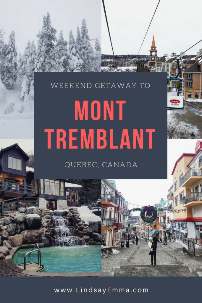 Weekend Getaway to Mont Tremblant, Quebec Canada
