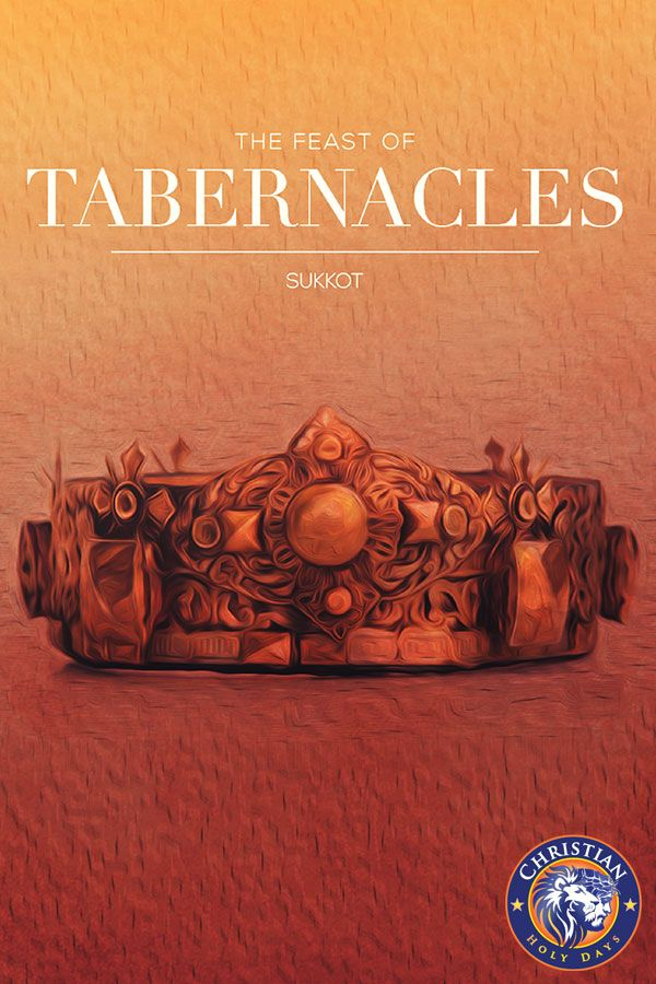 The Feast of Tabernacles, Christian Holy Days. Discover ...