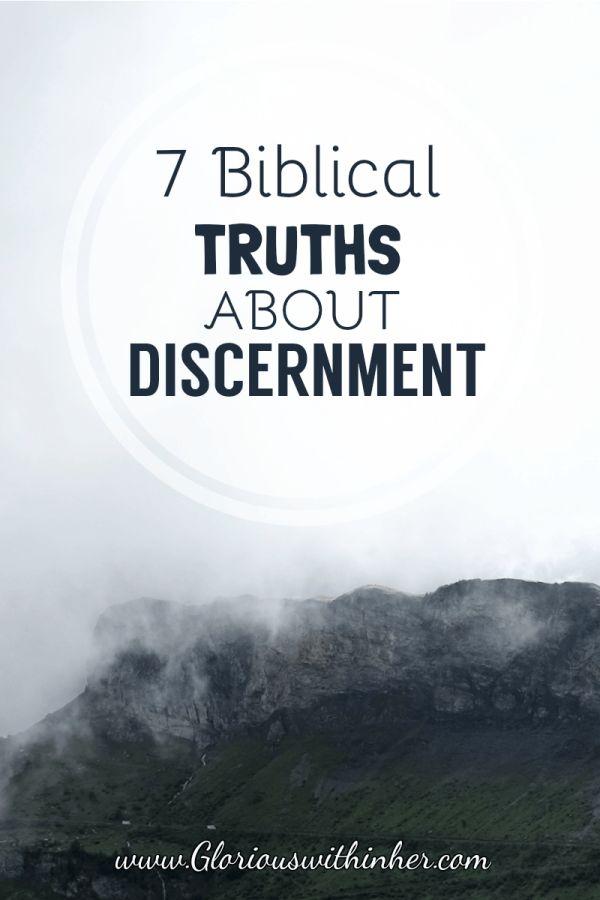 7 Biblical Truths About Discernment | Glorious Within Her