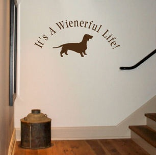 It's a Wienerful Life LOL @Katherine Claassen We need this in our house somewhere!!!! Maybe the room of dreams :D