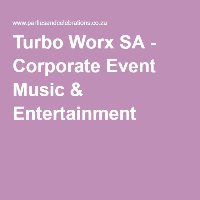 Turbo Worx SA - Corporate Event Music & Entertainment