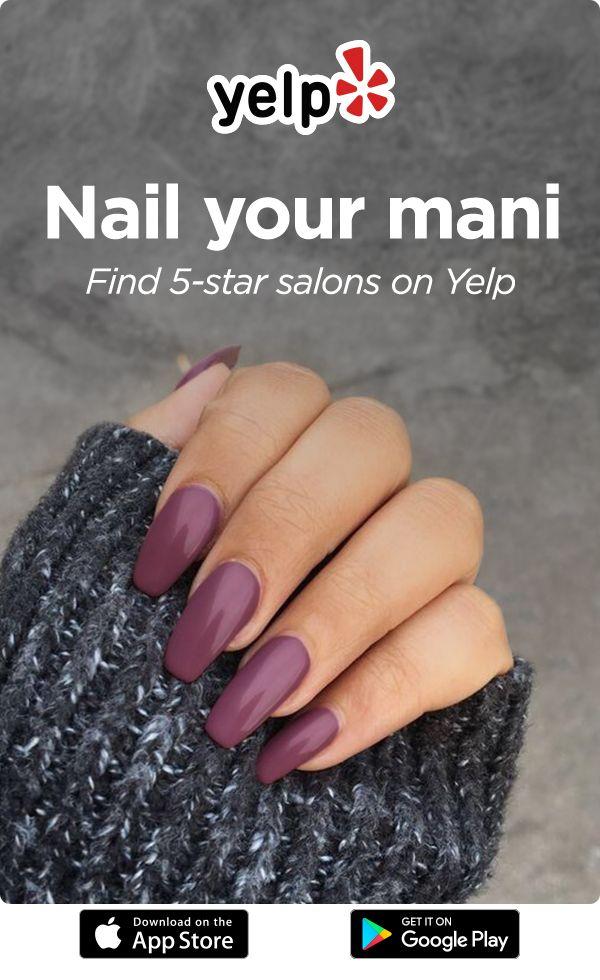 Download Yelp To Book An Appointment At A Local Nail Salon Local Nail Salons Nails Nail Designs