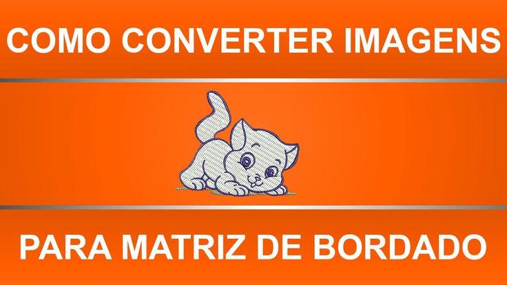 Como converter imagens JPG, GIF, PNG, BMP e etc para matriz de bordados ...