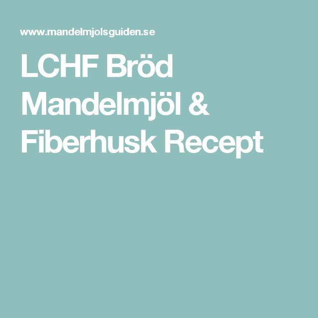 LCHF Bröd Mandelmjöl & Fiberhusk Recept