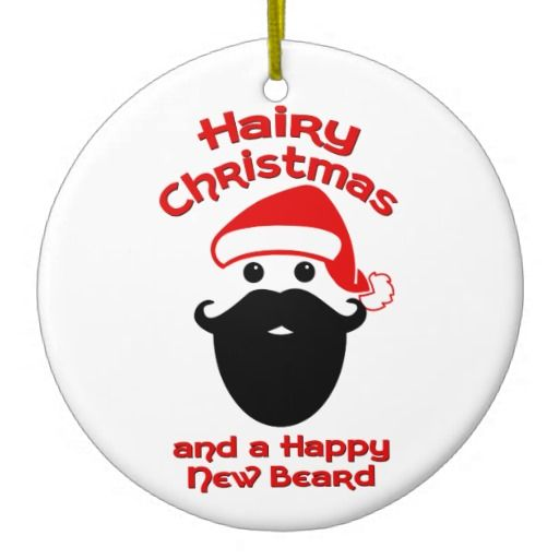 Hairy Christmas, Happy New Beard Christmas Ornament