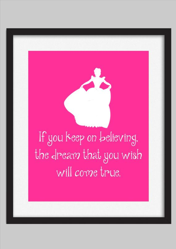 Cinderella Quote Print Disney Girls Room Decor by WalkerPhotoInvites, $5.00 maybe in a lighter pink in white frame