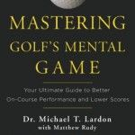Mastering Golf's Mental Game: Your Ultimate Guide to Better On-Course Performance and Lower Scores   Golf gifts by george