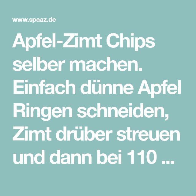 Apfel-Zimt Chips selber machen. Einfach dünne Apfel Ringen schneiden, Zimt drüber streuen und dann bei 110 Grad im Ofen backen bis sie crispy sind. Foto veröffentlicht von Hobby auf Spaaz.de