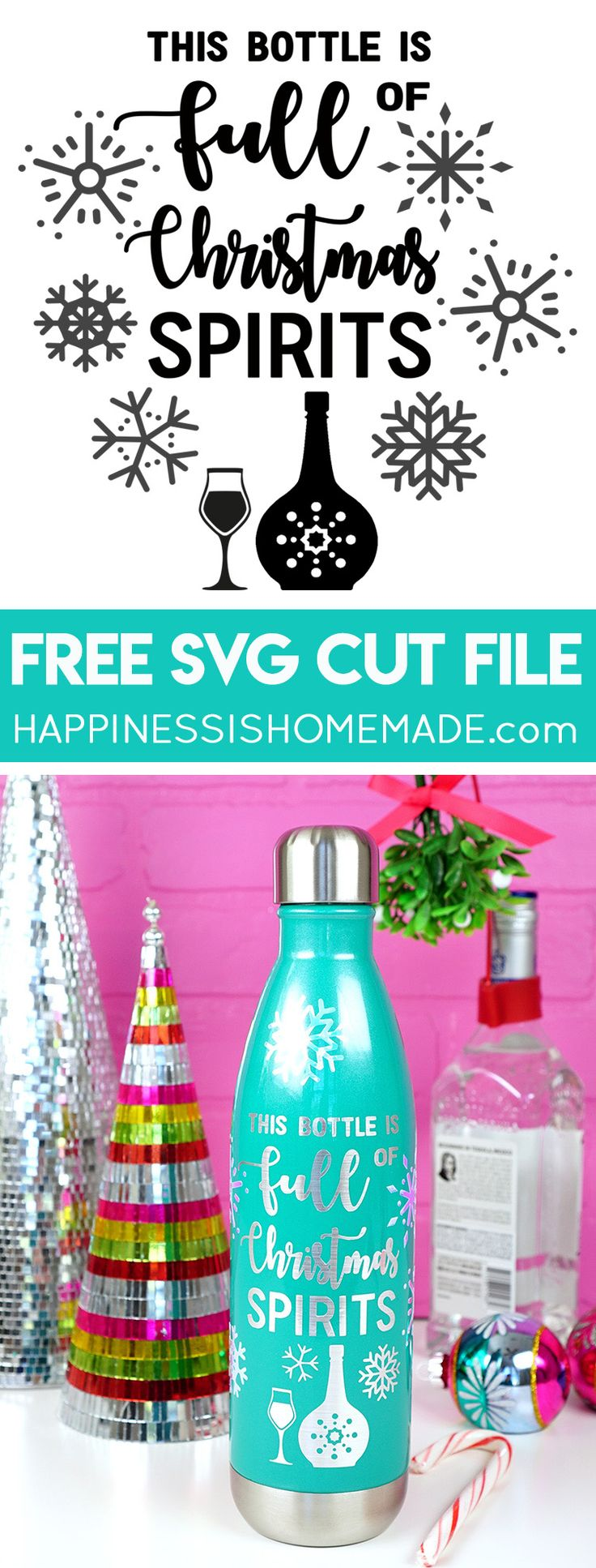 "Raise a toast to Christmas cheer with this Free SVG File - ""This Bottle is Full of Christmas Spirits!"" Great gift idea for hostesses, friends, and neighbors!"