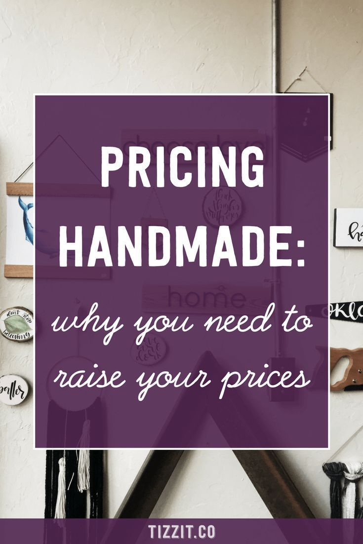 Pricing handmade: why you need to raise your prices