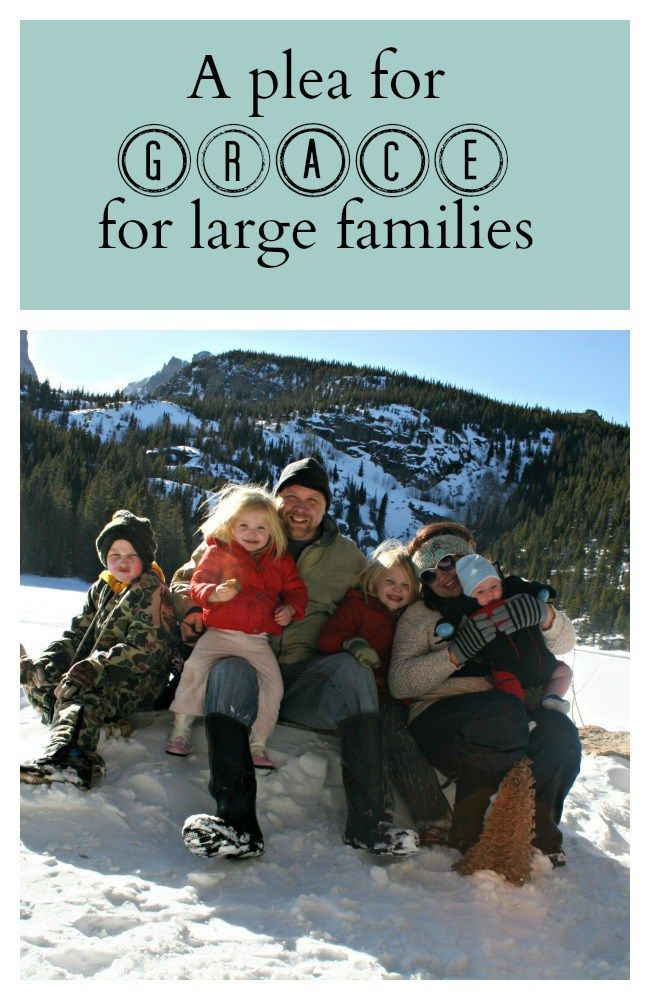 A plea for grace for those who have large families- on purpose!