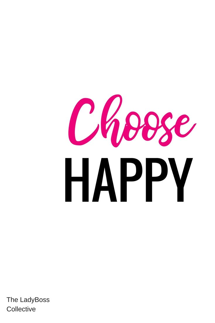 Choose Happy. Always. Everything in life is a choice so choose wisely. Speak daily affirmations, share gratitude, tell your loved ones how important they are, smile, laugh often. Inspirational and motivational quotes.